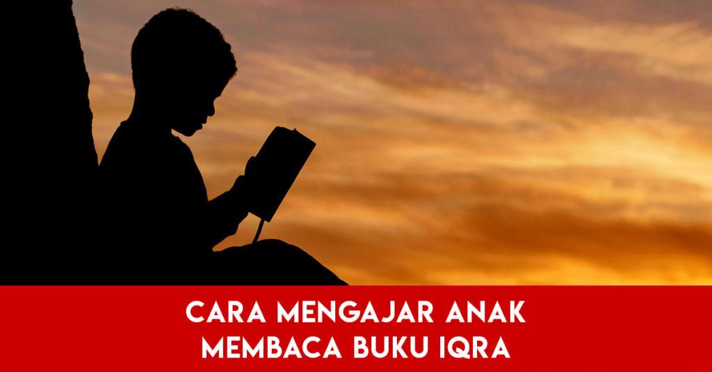 Cara Mengajar Anak Membaca Buku Iqra