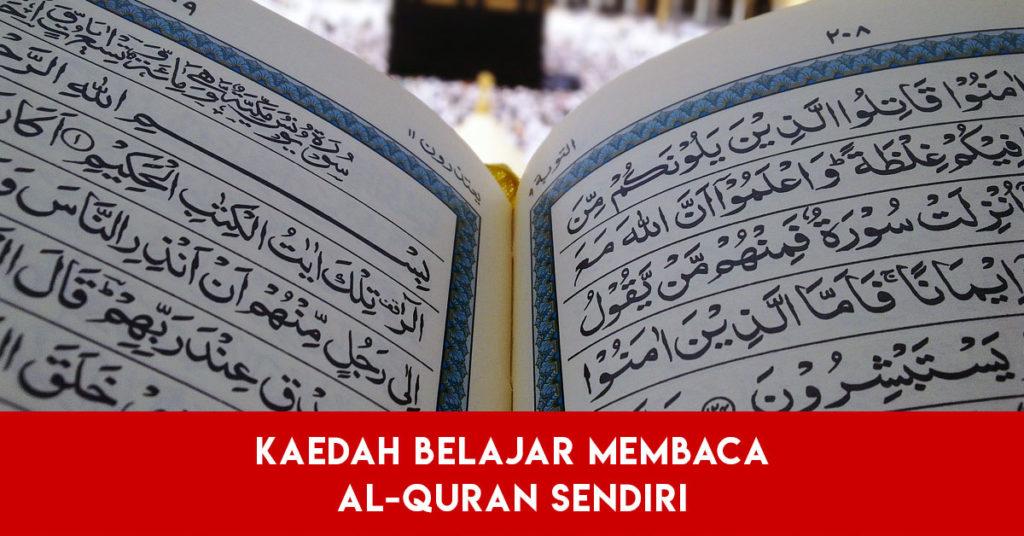 Kaedah Belajar Membaca Al-Quran Sendiri