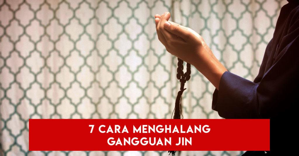 7 Cara Menghalang Gangguan Jin